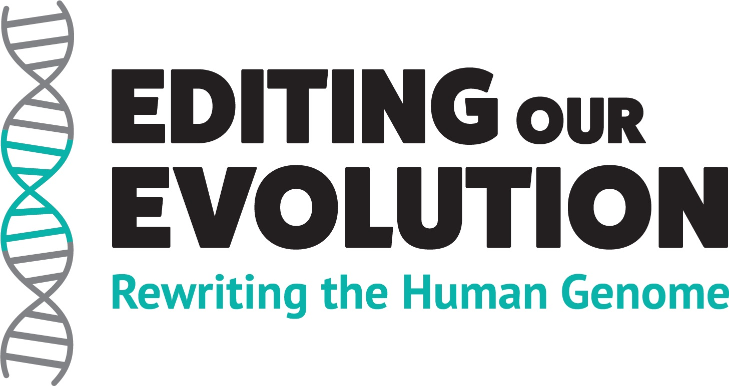Editing Our Evolution: Rewriting the Human Genome forum