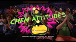 Chem-Attitudes with Dr. Braxton Hazelby
