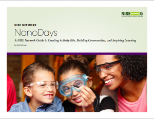 NanoDays guide cover - NanoDays: A NISE Network Guide to Creating Activity Kits, Building Communities, and Inspiring Learning