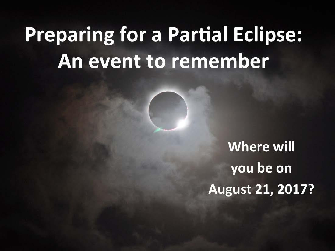 Preparing for a Partial Eclipse: An Event to Remember slides (with presenter notes)