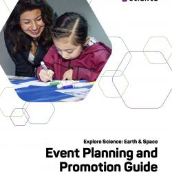 Explore Science: Earth and Space 2017 Event Planning and Promotion Guide