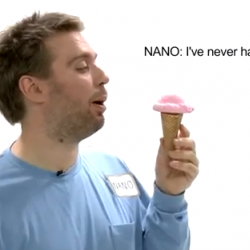 "A person holding an ice cream cone with the text ""NANO: I've never had that problem."""